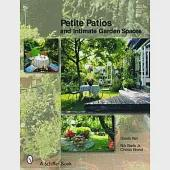 Petite Patios and Intimate Garden Spaces