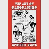 The Art of Caricaturing: A Series of Lesons of Covering All Branches of the Art of Caricaturing