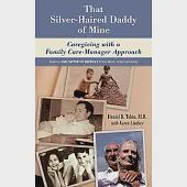 That Silver-Haired Daddy of Mine: Family Caregiving With a Nurse Care-Manager Approach