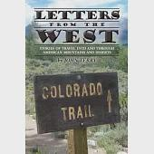 Letters from the West: Stories of Travel into and Through American Mountains and Deserts