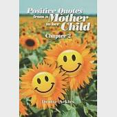 Positive Quotes from a Mother to Her Child: Chapter 2