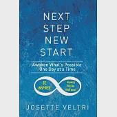 Next Step New Start: Awaken What's Possible One Day at a Time