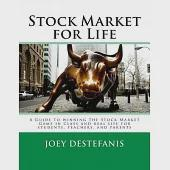 Stock Market for Life: A Guide to Winning the Stock Market Game in Class and in Real Life for Students, Teachers, and Parents