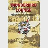 Thunderbird Lounge: An Aviator's Story About One Early Transportation Helicopter Company, Along With Its Sister Companies As Th