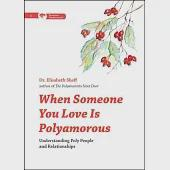 When Someone You Love Is Polyamorous: Understanding Poly People and Relationships