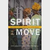 Spirit on the Move: Black Women and Pentecostalism in Africa and the Diaspora