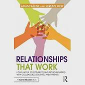 Relationships That Work: Four Ways to Connect (and Set Boundaries) with Colleagues, Students, and Parents