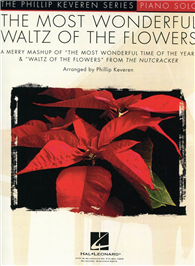 THE MOST WONDERFUL WALTZ OF THE FLOWERS (Phillip Keveren)