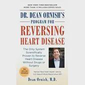 Dr. Dean Ornish's Program for Reversing Heart Disease: The Only System Scientifically Proven to Reverse Heart Disease Without Dr