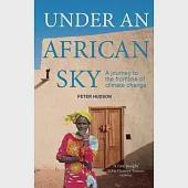 Under an African Sky: A Journey to the Frontline of Climate Change