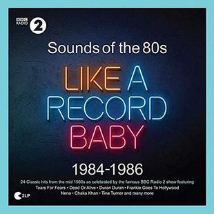 Sounds Of The 80s: Like A Record Baby 1984-1986 (2LP)