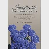 Inexplicable Boundaries of Love: A Journey Down the Path of the Heart, Transcribed in Poetry