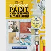 Outdoor Paint Techniques and Faux Finishes, Revised Edition: 25 Great Outdoor Finishes for Plaster, Wood, Cement, Metal, and Stone