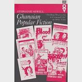 Ghanaian Popular Fiction: Thrilling Discoveries in Conjugal Life & Other Tales