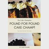 Pound For Pound Cake Champ!: Heavenly And Enjoyable Pound Cake Recipes For The New And Creative Millenniums