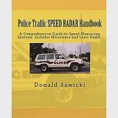 Police Traffic Speed Radar Handbook: A Comprehensive Guide to Speed Measuring Systems: Includes Microwave and Laser Radar
