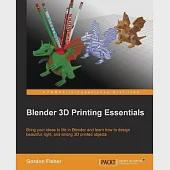 Blender 3D Printing Essentials: Bring Your Ideas to Life in Blender and Learn How to Design Beautiful, Light, and Strong 3d Prin