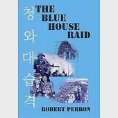 The Blue House Raid: American Infantry and the Korean DMZ Conflict