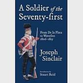 A Soldier of the Seventy-First: From De La Plata to the Battle of Waterloo 1806-1815