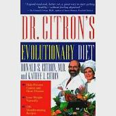 Dr. Citron's Evolutionary Diet and Cookbook: Help Prevent Cancer and Heart Disease-And Lose Weight Naturally-By Following the D