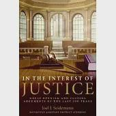 In The Interest Of Justice: Great Opening And Closing Arguments Of The Last 100 Years