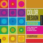 Color Design Workbook: A Real-World Guide to Using Color in Graphic Design