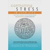 Controlling Stress in Your Life: Learn How to Establish a Safe and Healthy Lifestyle.
