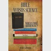 Bible Versus Science: Which Is More Authentic?