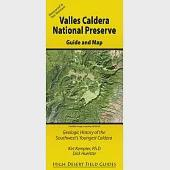 Valles Caldera National Preserve Guide and Map: Geologic History of the Southwest's Youngest Caldera