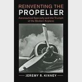 Reinventing the Propeller: Aeronautical Specialty and the Triumph of the Modern Airplane