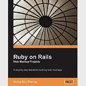 Ruby on Rails Web Mashup Projects: A Step-by-step Tutorial to Building Web Mashups