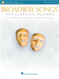 BROADWAY SONGS FOR CLASSICAL PLAYERS (Cello & Piano) +Audio Access