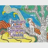 Gawdgara Dhana in the Bulnjarany Dandula: Kookaburra Sits in the Old Gum Tree