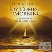 Joy Comes In The Morning- 20 songs of comfort and peace by Bill& Gloria Gaither / Stan Whitmire