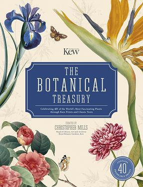 The Botanical Treasury: Celebrating 40 of the World's Most Fascinating Plants Through Rare Prints and Classic Texts