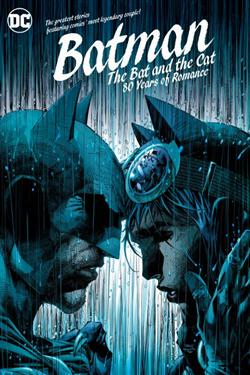 Batman: The Bat and the Cat 80 Years of Romance
