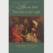 The Lord Is Our Light: An Advent Bible Study Based on the Revised Common Lectionary: Advent 2014: Scriptures for the Church Seas