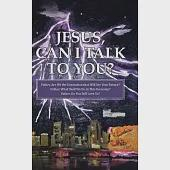 Jesus, Can I Talk to You?: Father, Are We the Generation That Will See Your Return? Father, What Shall We Do in This Economy? Fa