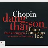 Chopin : Piano Concerto No.1 & 2 / Dang Thai Son / Frans Bruggen / Orchestra of the 18th Century