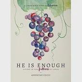 He Is Enough: Living in the Fullness of Jesus, A 6-Week Bible Study on Colossians