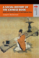 A Social History of the Chinese Book : Books And Literati Culture in Late Imperial China