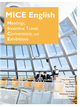MICE English: Meetings, Incentive Travel, Conventions, and Exhibitions(菊8開+MP3)