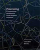 PROCESSING: A PROGRAMMING HANDBOOK FOR VISUAL DESIGNERS AND ARTISTS 2/E