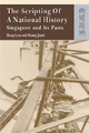 The Scripting of a National History : Singapore and Its Pasts