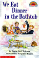 Scholastic Reader Level 2: We Eat Dinner in the Bathtub