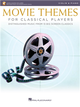MOVIE THEMES FOR CLASSICAL PLAYERS (Violin & Piano) +Audio Access