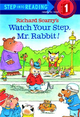 Step into Reading Step 1: Richard Scarry's Watch Your Step, Mr. Rabbit!