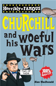 Horribly Famous: Winston Churchill and His Woeful Wars