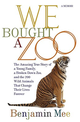 We Bought a Zoo: The Amazing True Story of a Young Family、a Broken Down Zoo、and the 200 Wild Animals