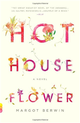 Hothouse Flower: and the Nine Plants of Desire